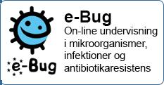 e Bug - on-line undervisning om bl.a. antibiotikaresistens